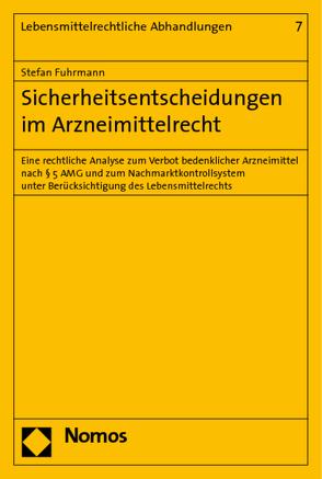 Sicherheitsentscheidungen im Arzneimittelrecht von Fuhrmann,  Stefan