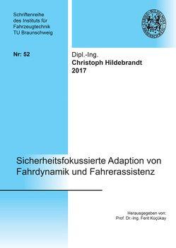 Sicherheitsfokussierte Adaption von Fahrdynamik und Fahrerassistenz von Hildebrandt,  Christoph