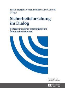 Sicherheitsforschung im Dialog von Gerhold,  Lars, Schiller,  Jochen, Steiger,  Saskia