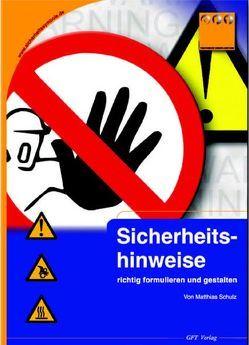 Sicherheitshinweise richtig formulieren und gestalten von Schulz,  Matthias
