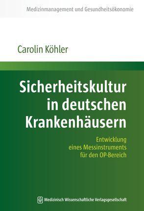 Sicherheitskultur in deutschen Krankenhäusern von Köhler,  Carolin