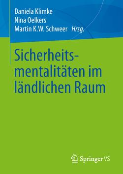 Sicherheitsmentalitäten im ländlichen Raum von Klimke,  Daniela, Oelkers,  Nina, Schweer,  Martin K. W.