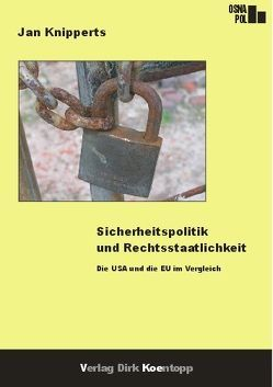 Sicherheitspolitik und Rechtsstaatlichkeit von Knipperts,  Jan