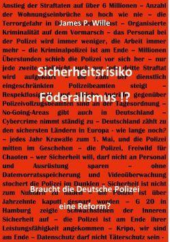 Sicherheitsrisiko Föderalismus!? von Wille,  James