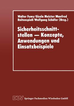 Sicherheitsschnittstellen – Konzepte, Anwendungen und Einsatzbeispiele von Fumy,  Walter, Meister,  Gisela, Reitenspiess,  Manfred