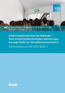 Gefahrenfallmatrizen für Gebäude von Balow,  Jörg, Borrmann,  Dirk, Ernst,  Achim, Lucka,  Frank, Nagel,  Bastian, Tietze,  Steffen