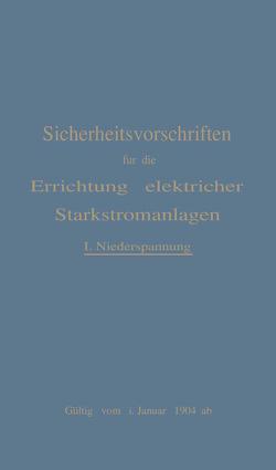 Sicherheitsvorschriften für die Errichtung elektrischen Starkstromanlagen von Verband Deutscher Elektrotechniker