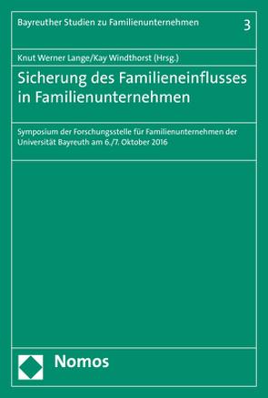 Sicherung des Familieneinflusses in Familienunternehmen von Lange,  Knut Werner, Windthorst,  Kay