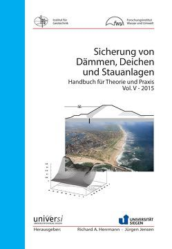 Sicherung von Dämmen, Deichen und Stauanlagen von Herrmann,  Richard A., Jensen,  Jürgen