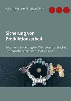 Sicherung von Produktionsarbeit von Dörich,  Jürgen, Schweppe,  Kai