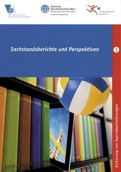 Sicherung von Sportüberlieferungen: Sachstandberichte und Perspektiven, Band 1 von Deutsche Sporthochschule Köln, Landessportbund Hessen e.V., Verband Deutscher Archivarnnen und Archvare e.V.