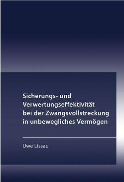 Sicherungs- und Verwertungseffektivität bei der Zwangsvollstreckung in unbewegliches Vermögen von Lissau,  Uwe