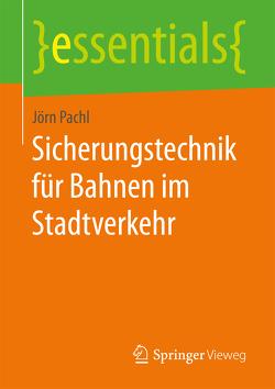 Sicherungstechnik für Bahnen im Stadtverkehr von Pachl,  Jörn
