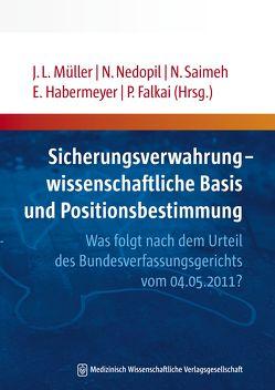 Sicherungsverwahrung – wissenschaftliche Basis und Positionsbestimmung von Falkai,  Peter, Habermeyer,  Elmar, Müller,  Jürgen L, Nedopil,  Norbert, Saimeh,  Nahlah
