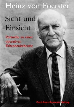 Sicht und Einsicht von Foerster,  Heinz von