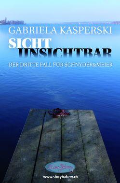Sicht Unsichtbar – Der dritte Fall für Schnyder&Meier von Kasperski,  Gabriela