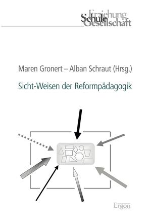 Sicht-Weisen der Reformpädagogik von Gronert,  Maren, Schraut,  Alban