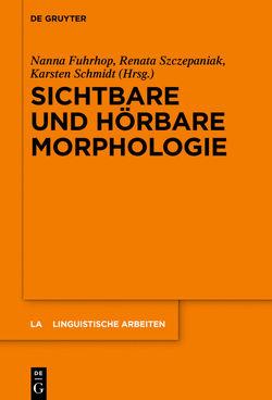 Sichtbare und hörbare Morphologie von Fuhrhop,  Nanna, Schmidt,  Karsten, Szczepaniak,  Renata