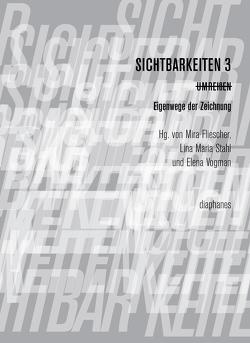 Sichtbarkeiten 3: Umreißen von Fliescher,  Mira, Stahl,  Lina Maria, Vogman,  Elena