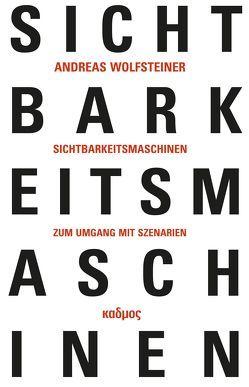 Sichtbarkeitsmaschinen von Wolfsteiner,  Andreas