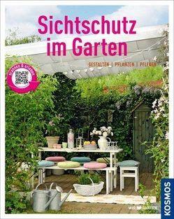 Sichtschutz im Garten (Mein Garten) von Ratsch,  Tanja