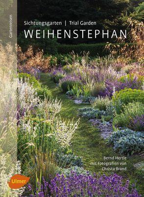 Sichtungsgarten (Trial Garden) Weihenstephan von Brand,  Christa, Hertle,  Bernd