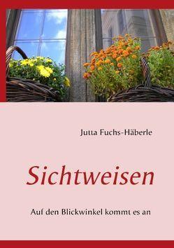 Sichtweisen von Fuchs-Häberle,  Jutta
