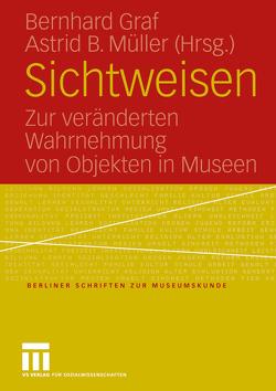 Sichtweisen von Graf,  Bernhard, Müller,  Astrid B.