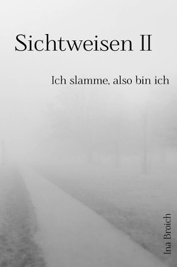 Sichtweisen II von Broich,  Ina