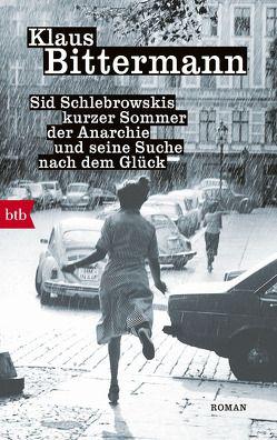 Sid Schlebrowskis kurzer Sommer der Anarchie und seine Suche nach dem Glück von Bittermann,  Klaus