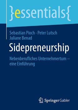 Sidepreneurship von Benad,  Juliane, Lutsch,  Peter, Pioch,  Sebastian