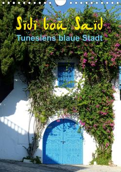 Sidi bou Saïd – Die blaue Stadt Tunesiens (Wandkalender 2020 DIN A4 hoch) von GbR,  Kunstmotivation, Wilson,  Cristina