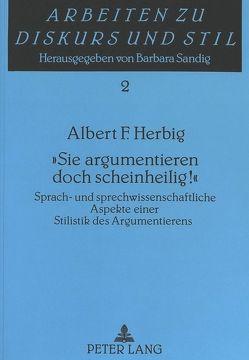 «Sie argumentieren doch scheinheilig¿» von Herbig,  Albert