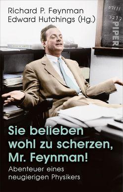 Sie belieben wohl zu scherzen, Mr. Feynman! von Feynman,  Richard P., Fritzsch,  Harald, Hutchings,  Edward, Metzger,  Hans-Joachim, Reuter,  Helmut