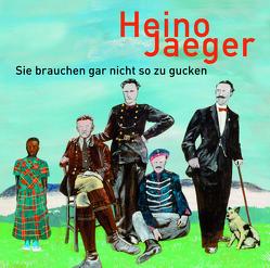 Sie brauchen gar nicht so zu gucken von Jaeger,  Heino, Pintschovius,  Joska