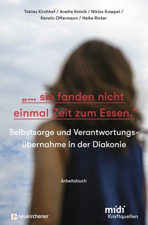 """…sie fanden nicht einmal Zeit zum Essen."""" – Arbeitsbuch von Kirchhof,  Tobias, Kotnik,  Anette, Kreppel,  Niklas, Offermann,  Kerstin, Ricker,  Helke"""