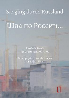 Sie ging durch Russland… von Hodel,  Robert