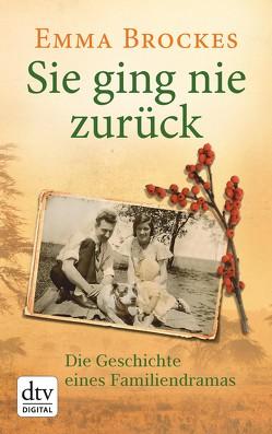 Sie ging nie zurück Die Geschichte eines Familiendramas von Brockes,  Emma, Zeitz Ventura,  Sophie