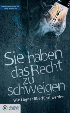 Sie haben das Recht zu schweigen von Edelbacher,  Max, Herrnstadt,  Georg