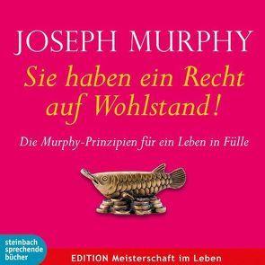 Sie haben ein Recht auf Wohlstand von Murphy,  Dr. Joseph, Wostry,  Axel