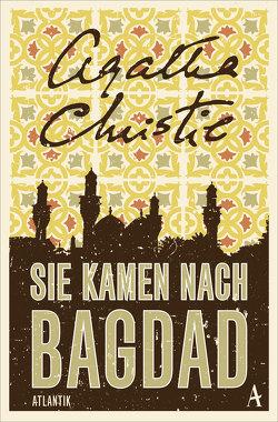 Sie kamen nach Bagdad von Bandini,  Giovanni und Ditte, Christie,  Agatha