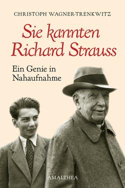 Sie kannten Richard Strauss von Wagner-Trenkwitz,  Christoph