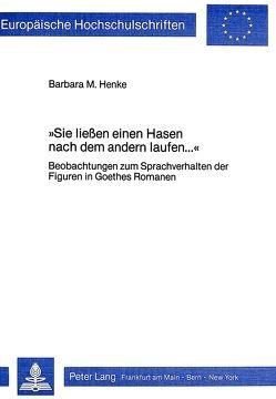 «Sie liessen einen Hasen nach dem andern laufen….» von Henke,  Barbara M