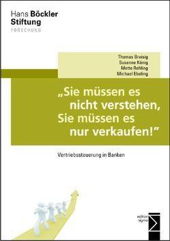»Sie müssen es nicht verstehen, Sie müssen es nur verkaufen!« von Breisig,  Thomas, Ebeling,  Michael, König,  Susanne, Rehling,  Mette