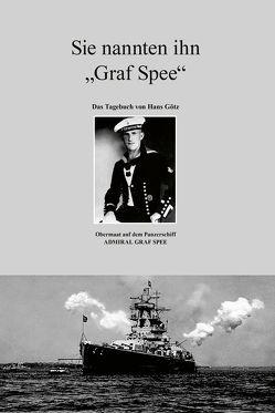 """Sie nannten ihn """"Graf Spee"""" von Biberacher Verlagsdruckerei, Götz,  Hannes"""