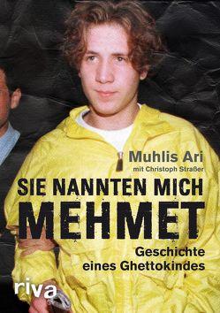 Sie nannten mich Mehmet von Ari,  Muhlis, Strasser,  Christoph