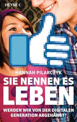 Sie nennen es Leben von Pilarczyk,  Hannah