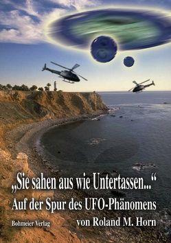 """""""Sie sahen aus wie Untertassen…"""" von Horn,  Roland M, JaaD"""