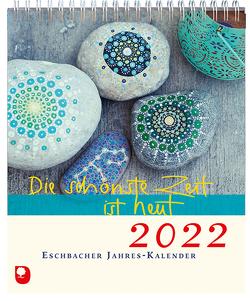 Sie schönste Zeit ist heut 2022 von Peters,  Claudia (Hrsg)