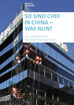 Sie sind Chef in China – was nun? von Neumann,  Brigitte